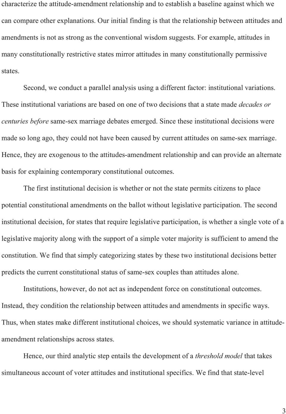 For example, attitudes in many constitutionally restrictive states mirror attitudes in many constitutionally permissive states.