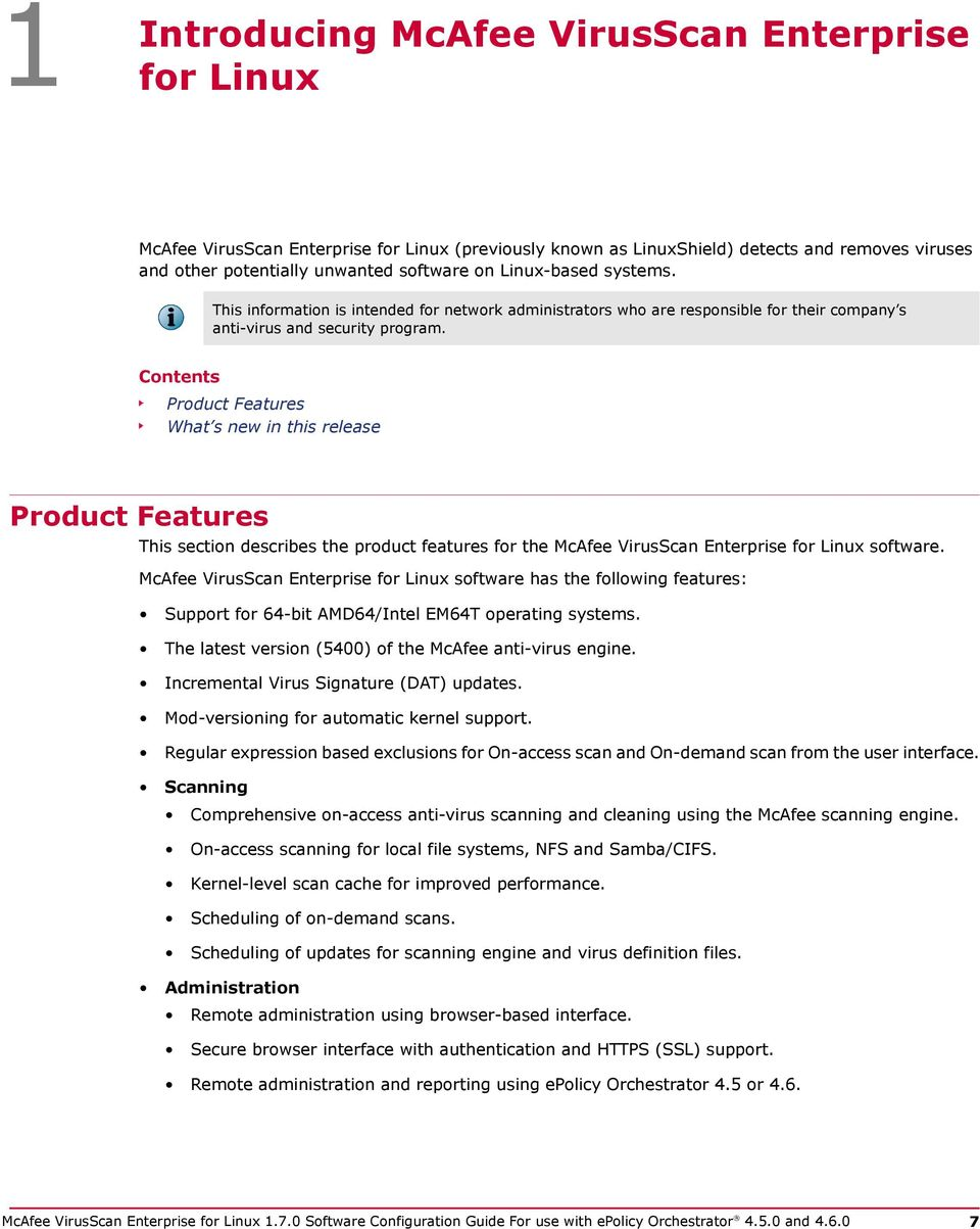 Contents Product Features What s new in this release Product Features This section describes the product features for the McAfee VirusScan Enterprise for Linux software.