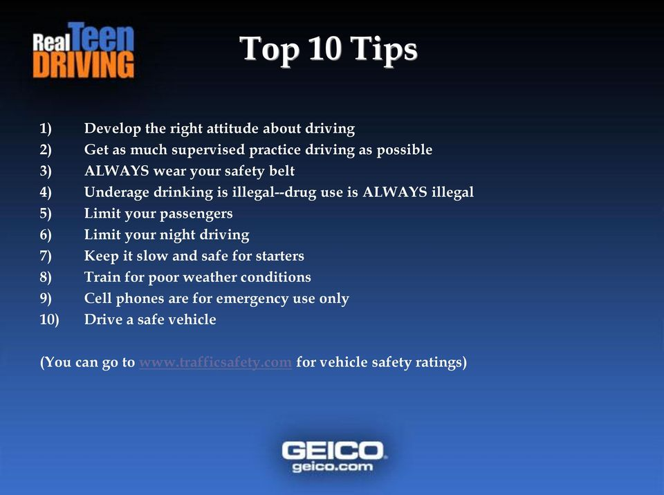 6) Limit your night driving 7) Keep it slow and safe for starters 8) Train for poor weather conditions 9) Cell