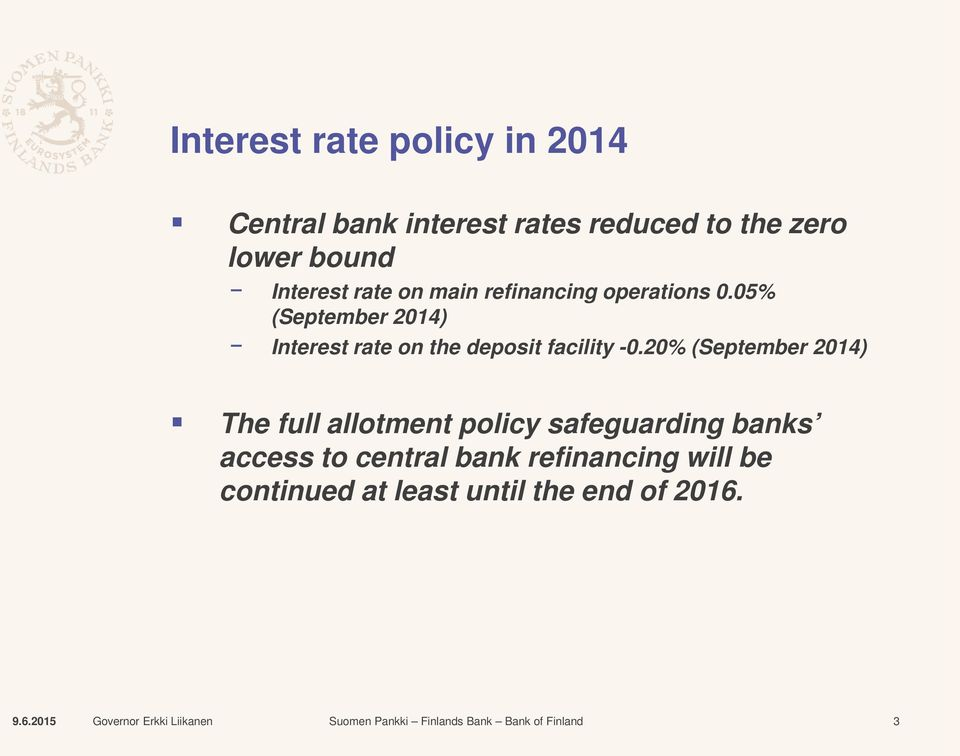 05% (September 2014) Interest rate on the deposit facility -0.