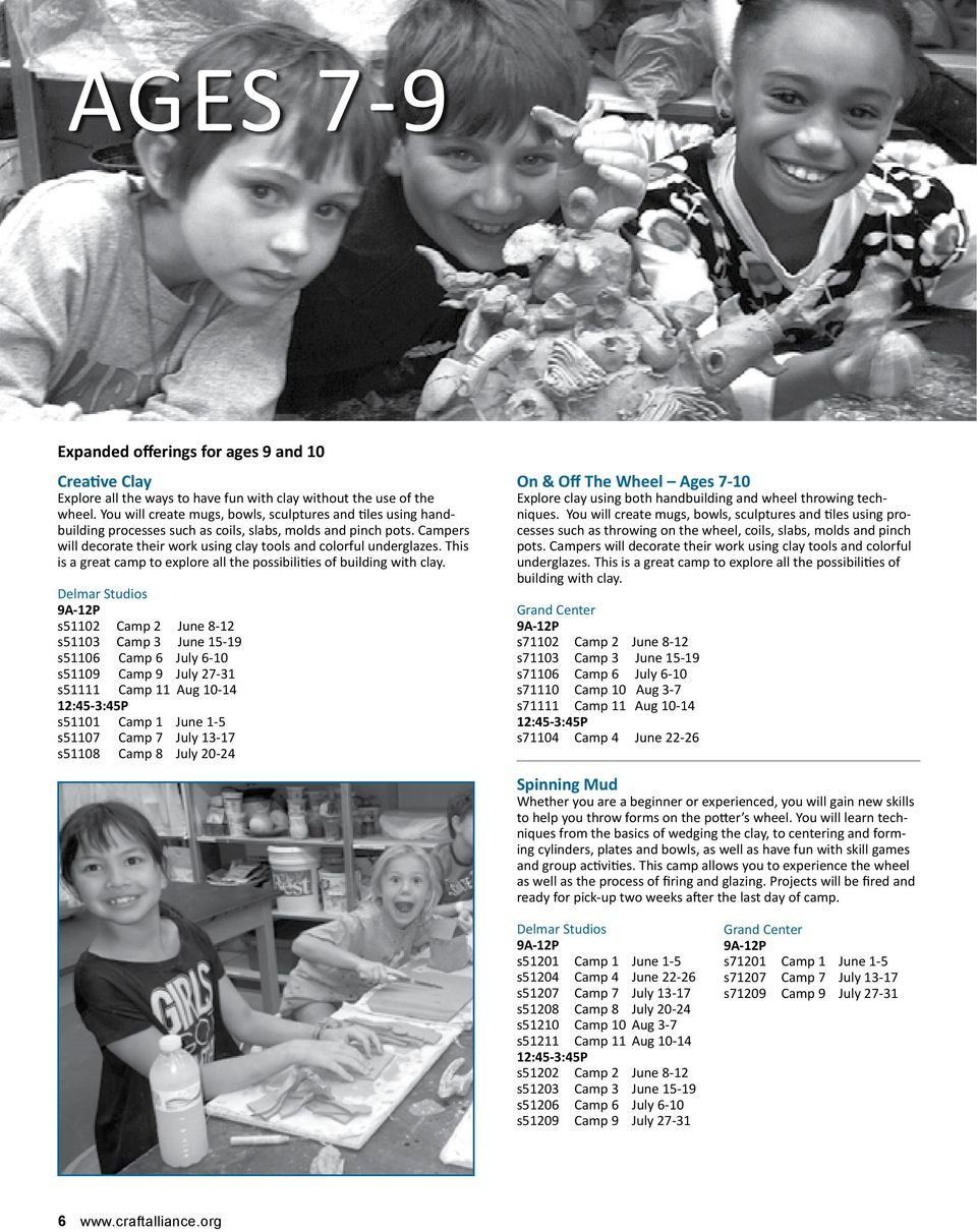 This is a great camp to explore all the possibilities of building with clay.