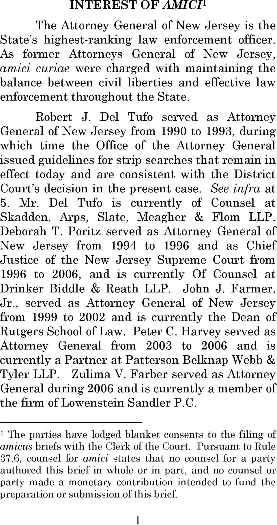 Del Tufo served as Attorney General of New Jersey from 1990 to 1993, during which time the Office of the Attorney General issued guidelines for strip searches that remain in effect today and are