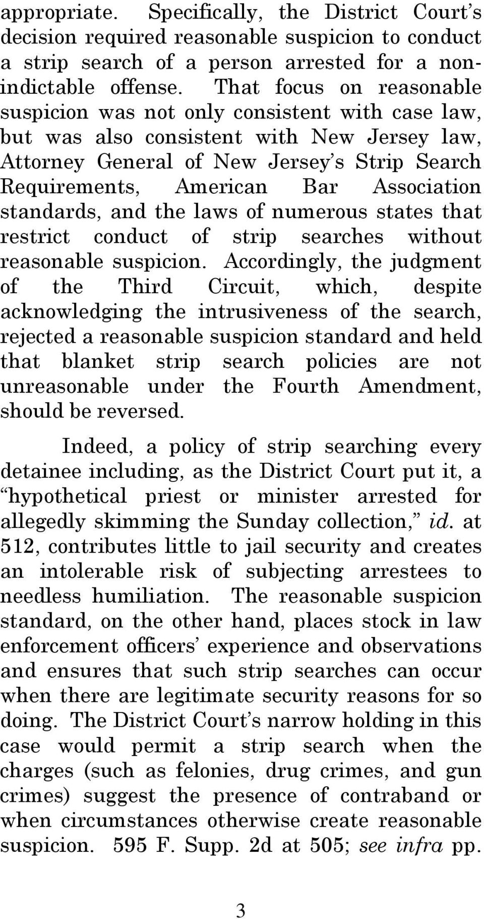 Association standards, and the laws of numerous states that restrict conduct of strip searches without reasonable suspicion.