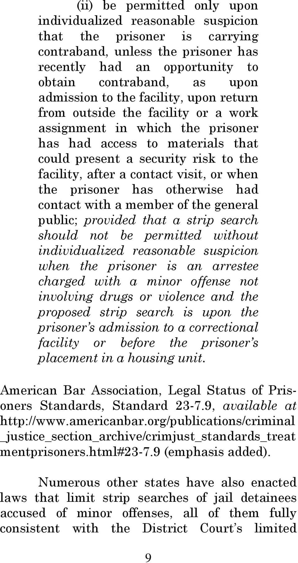 visit, or when the prisoner has otherwise had contact with a member of the general public; provided that a strip search should not be permitted without individualized reasonable suspicion when the