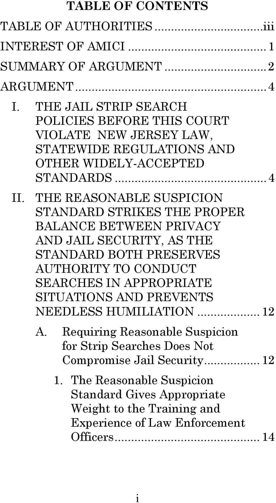 THE REASONABLE SUSPICION STANDARD STRIKES THE PROPER BALANCE BETWEEN PRIVACY AND JAIL SECURITY, AS THE STANDARD BOTH PRESERVES AUTHORITY TO CONDUCT SEARCHES IN APPROPRIATE