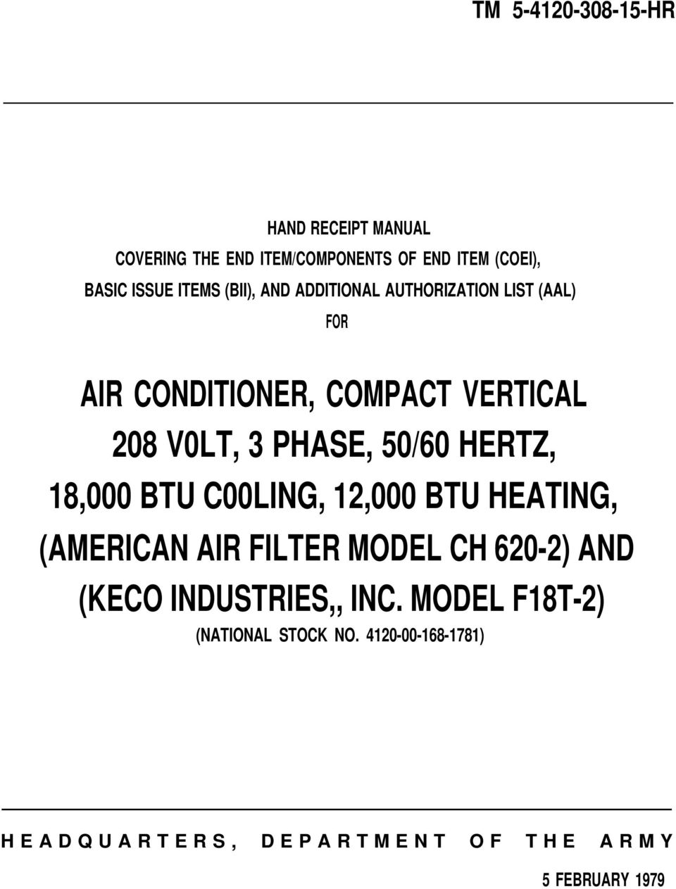 50/60 HERTZ, 18,000 BTU C00LING, 12,000 BTU HEATING, (AMERICAN AIR FILTER MODEL CH 620-2) AND (KECO