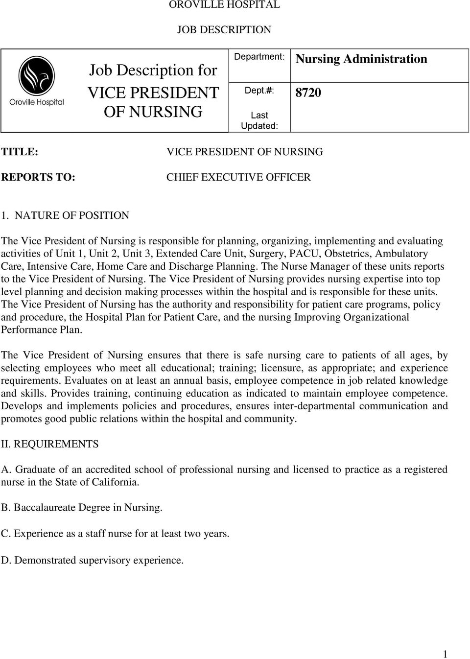 NATURE OF POSITION The Vice President of Nursing is responsible for planning, organizing, implementing and evaluating activities of Unit 1, Unit 2, Unit 3, Extended Care Unit, Surgery, PACU,