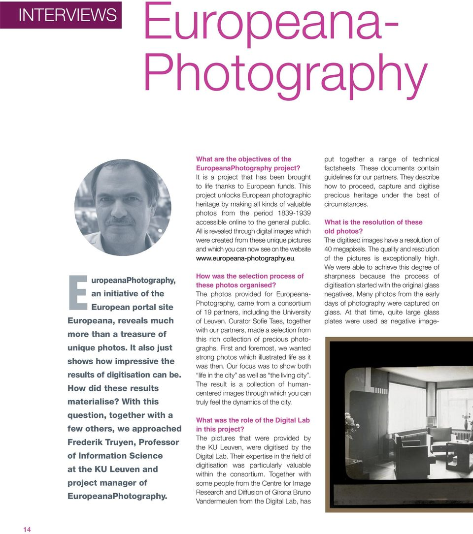 With this question, together with a few others, we approached Frederik Truyen, Professor of Information Science at the KU Leuven and project manager of EuropeanaPhotography.