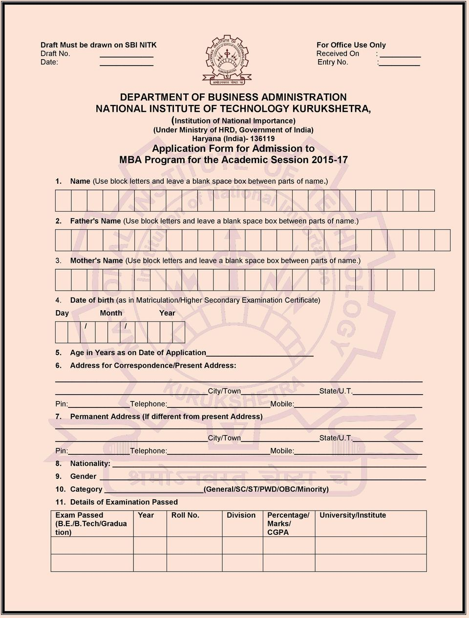 Application Form for Admission to MBA Program for the Academic Session 2015-17 1. Name (Use block letters and leave a blank space box between parts of name.) 2.