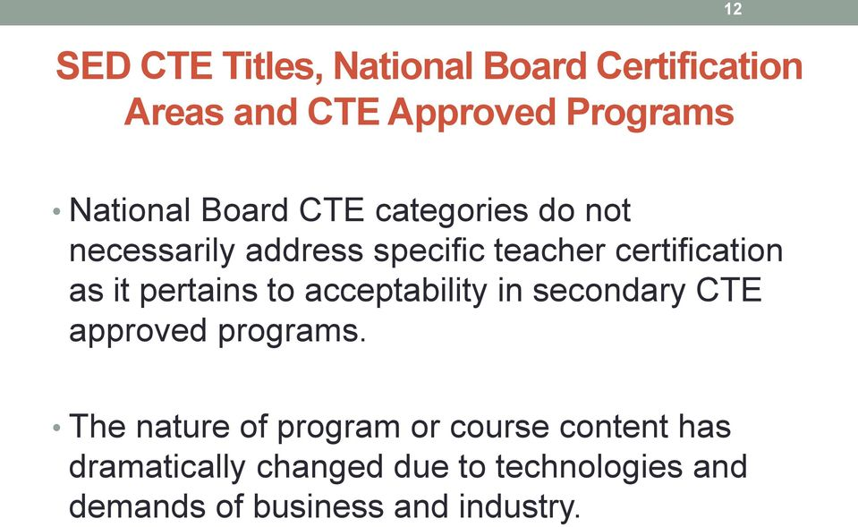 pertains to acceptability in secondary CTE approved programs.