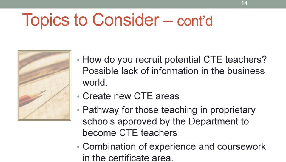 Create new CTE areas Pathway for those teaching in proprietary schools