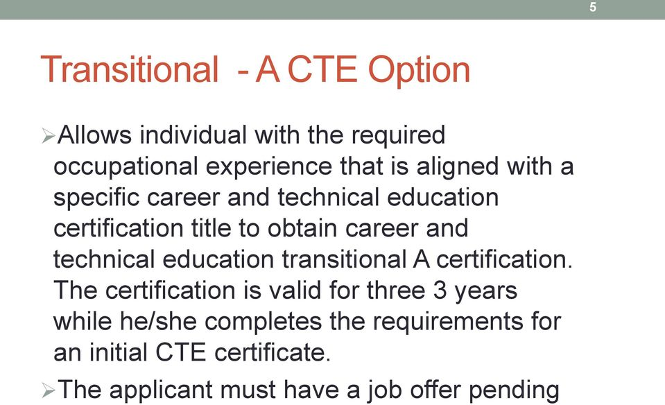 technical education transitional A certification.