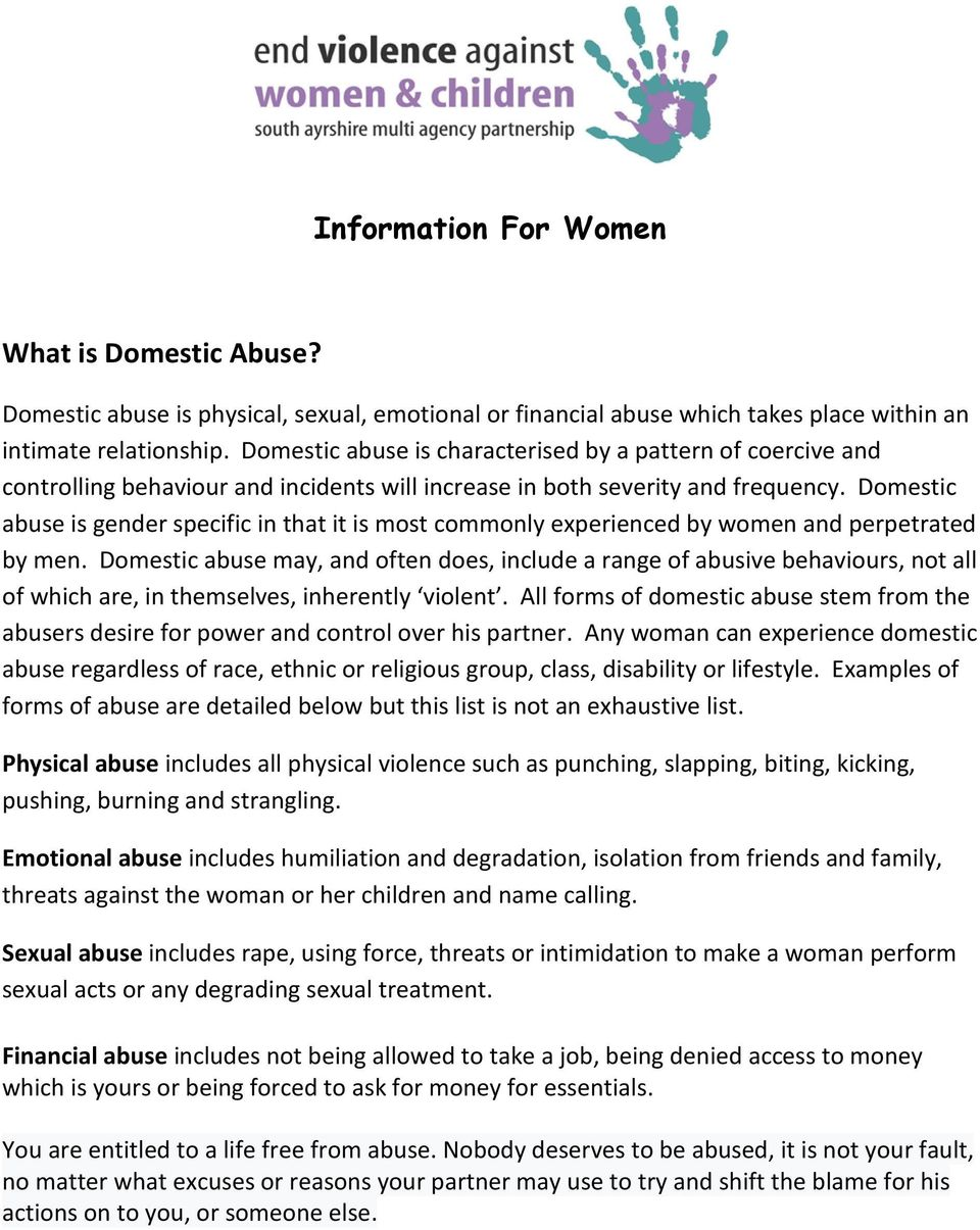 Domestic abuse is gender specific in that it is most commonly experienced by women and perpetrated by men.