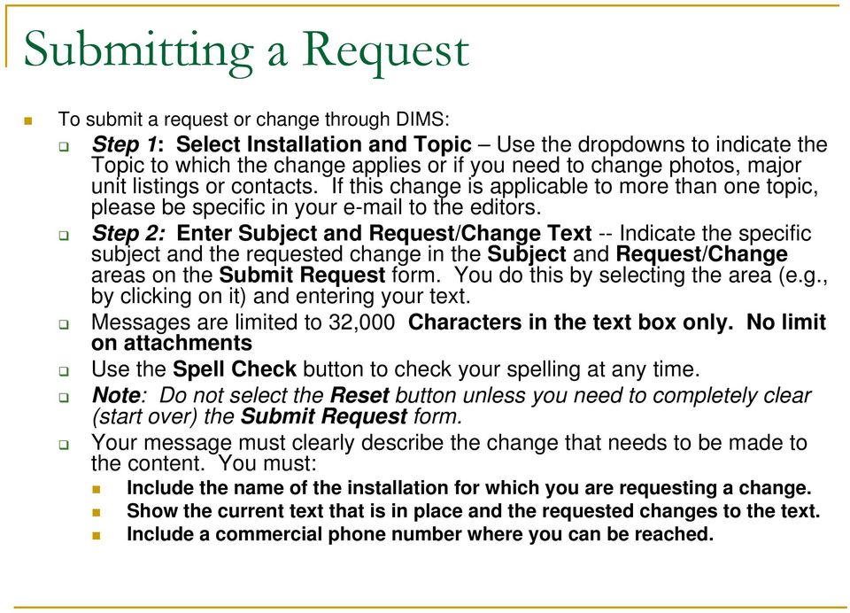 Step 2: Enter Subject and Request/Change Text -- Indicate the specific subject and the requested change in the Subject and Request/Change areas on the Submit Request form.
