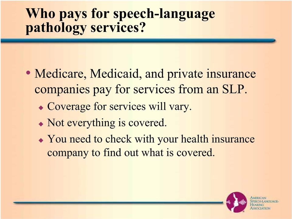 services from an SLP. Coverage for services will vary.