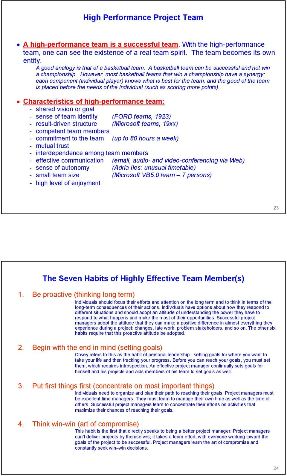 However, most basketball teams that win a championship have a synergy; each component (individual player) knows what is best for the team, and the good of the team is placed before the needs of the
