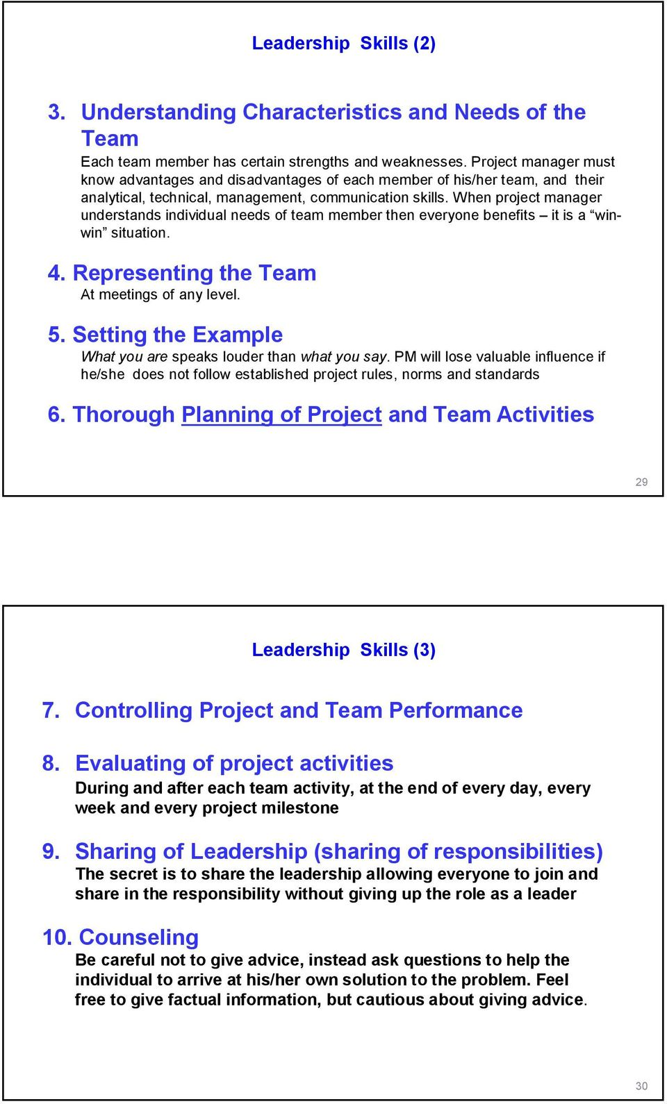 When project manager understands individual needs of team member then everyone benefits it is a winwin situation. 4. Representing the Team At meetings of any level. 5.