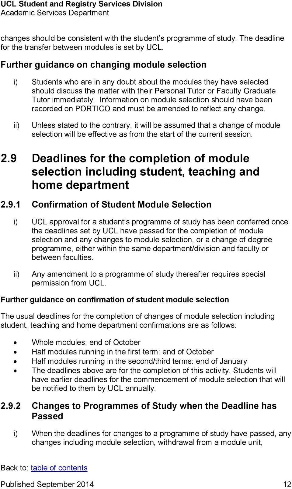 immediately. Information on module selection should have been recorded on PORTICO and must be amended to reflect any change.