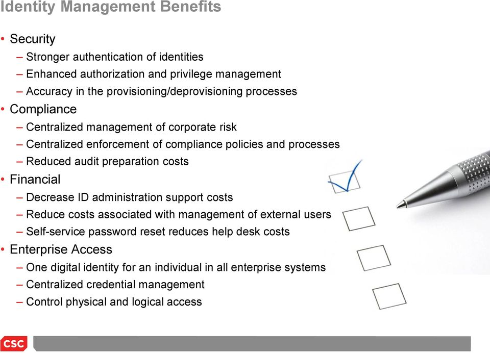 audit preparation costs Financial Decrease ID administration support costs Reduce costs associated with management of external users Self-service password