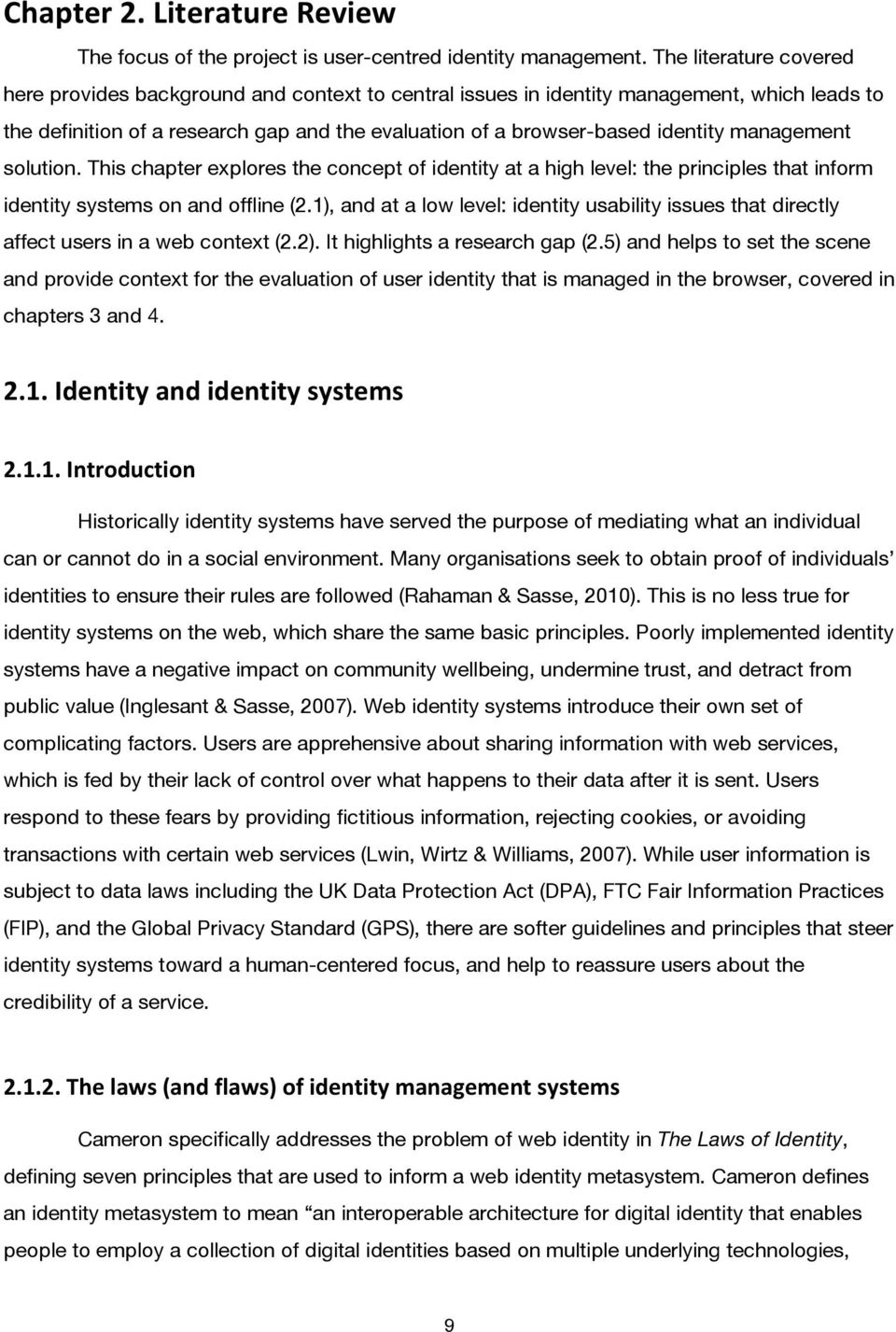 management solution. This chapter explores the concept of identity at a high level: the principles that inform identity systems on and offline (2.