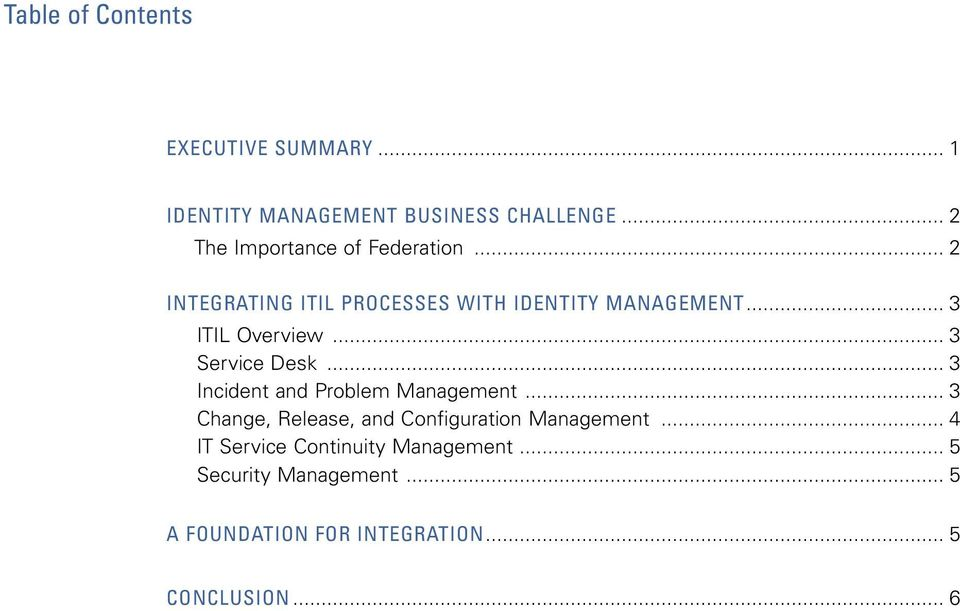 .. 3 ITIL Overview... 3 Service Desk... 3 Incident and Problem Management.
