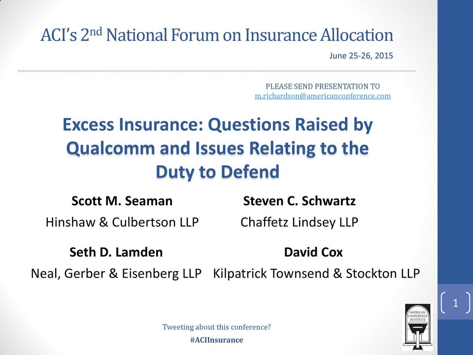 com Excess Insurance: Questions Raised by Qualcomm and Issues Relating to the Duty to Defend Scott M.