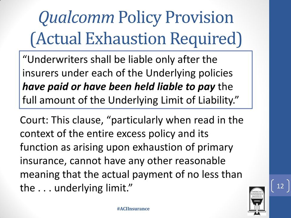 Court: This clause, particularly when read in the context of the entire excess policy and its function as arising upon