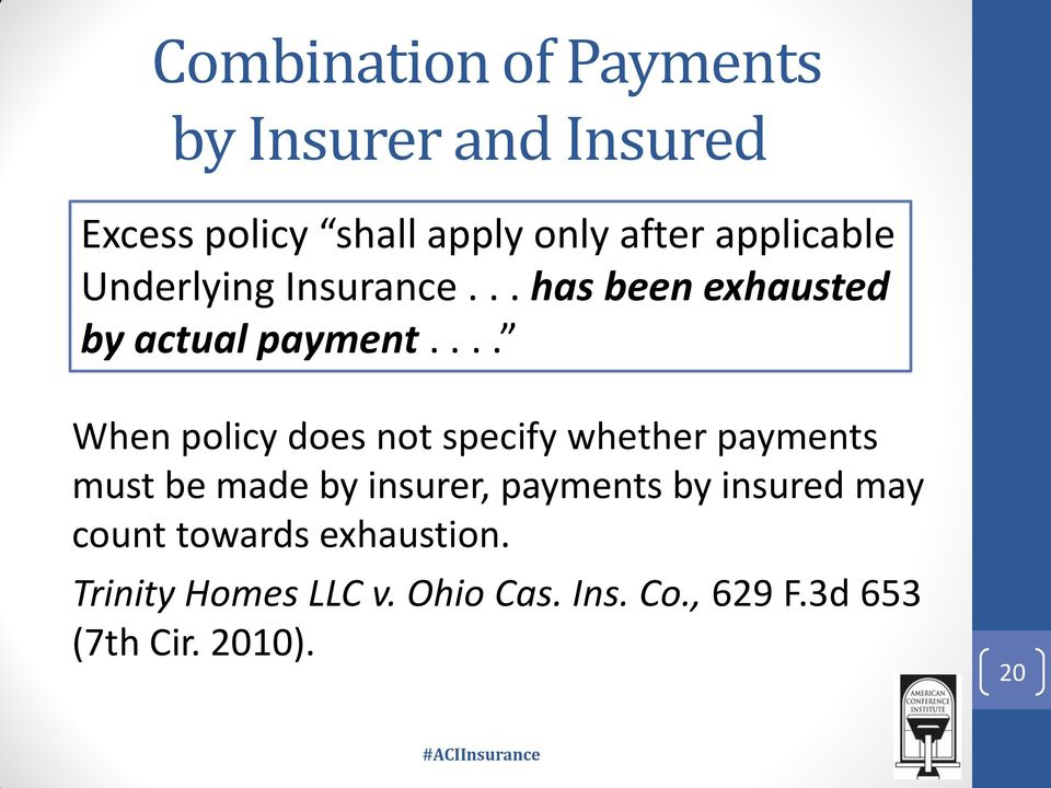 ... When policy does not specify whether payments must be made by insurer, payments by