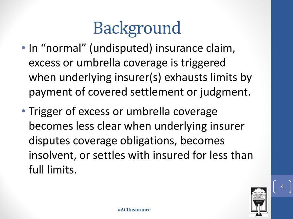 Trigger of excess or umbrella coverage becomes less clear when underlying insurer disputes