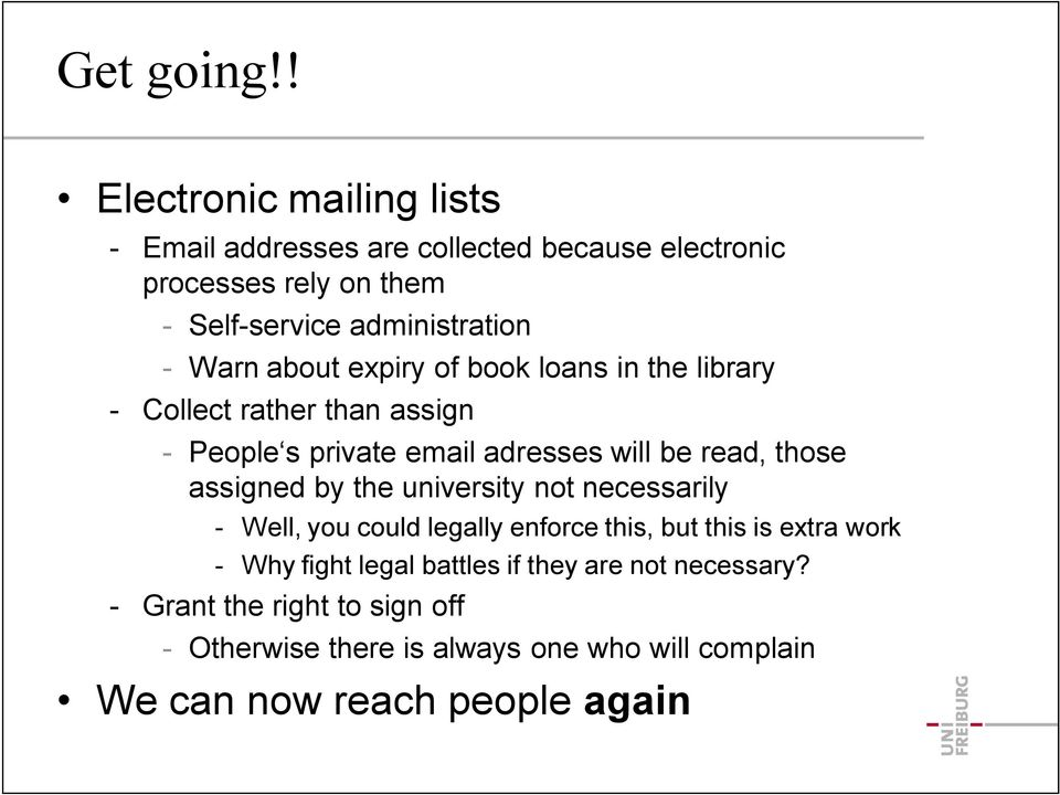 Warn about expiry of book loans in the library Collect rather than assign People s private email adresses will be read, those