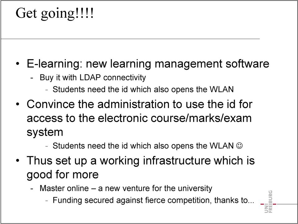 opens the WLAN Convince the administration to use the id for access to the electronic course/marks/exam system