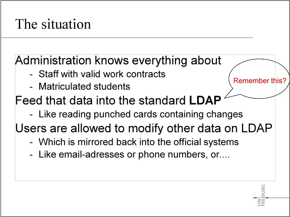 Matriculated students Feed that data into the standard LDAP Like reading punched