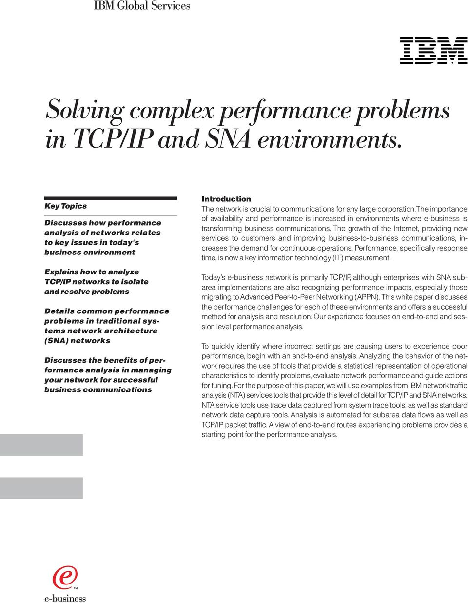 performance problems in traditional systems network architecture (SNA) networks Discusses the benefits of performance analysis in managing your network for successful business communications