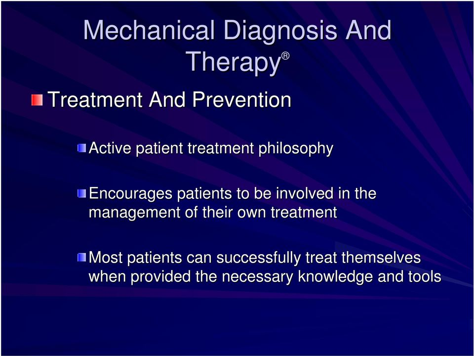 the management of their own treatment Most patients can
