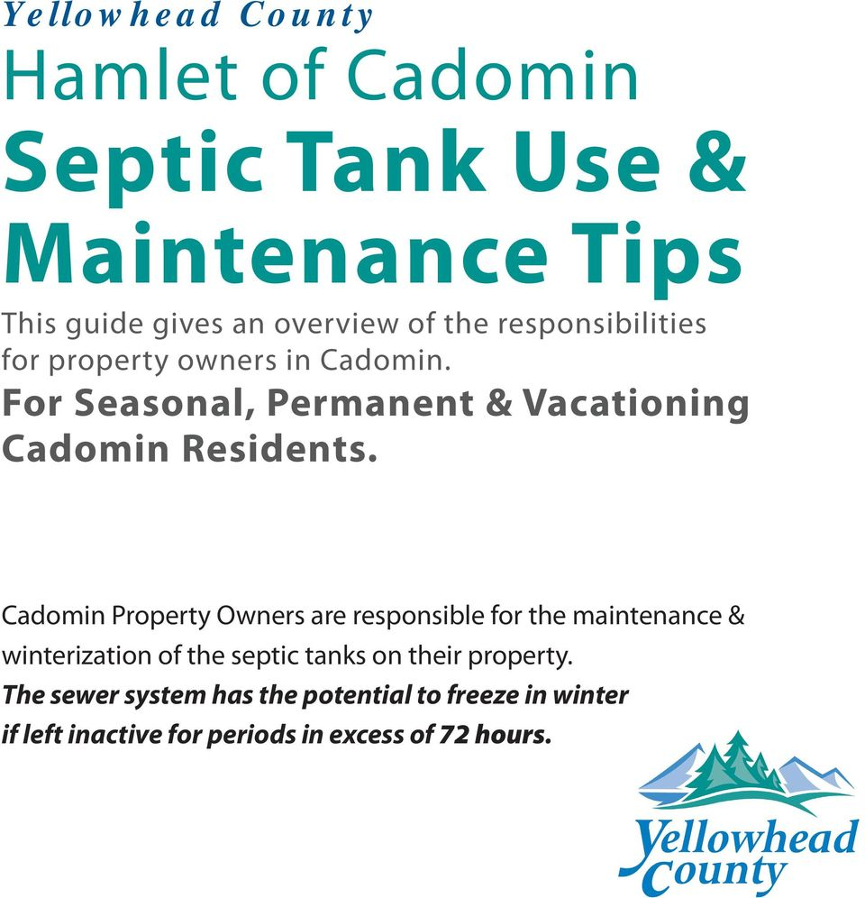 Cadomin Property Owners are responsible for the maintenance & winterization of the septic tanks on their