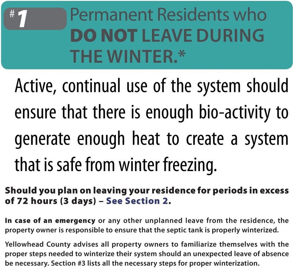 Should you plan on leaving your residence for periods in excess of 72 hours (3 days) See Section 2.
