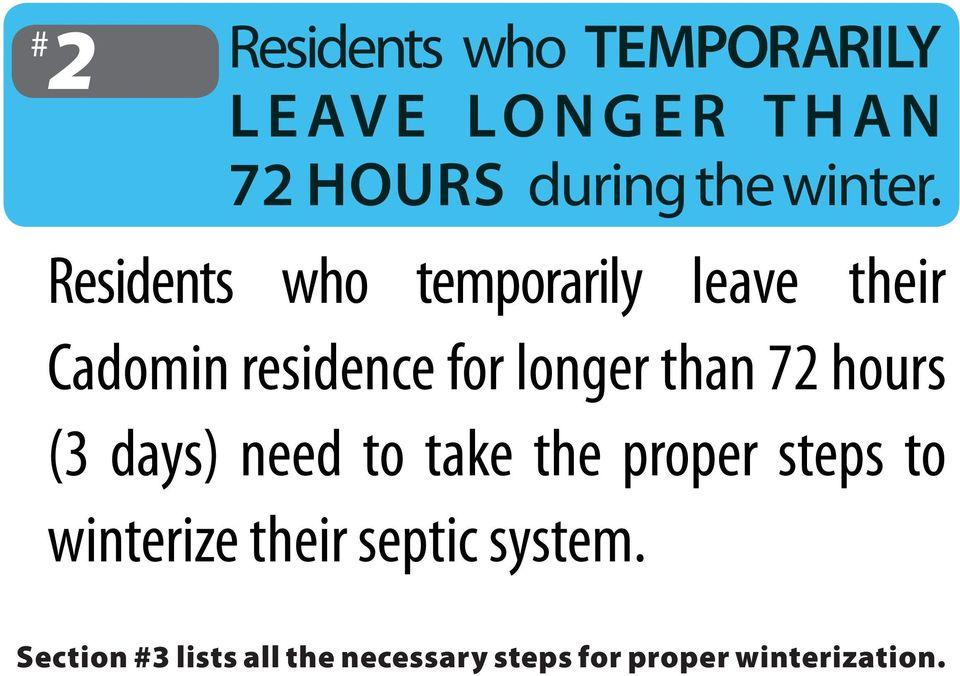 Residents who temporarily leave their Cadomin residence for longer than 72