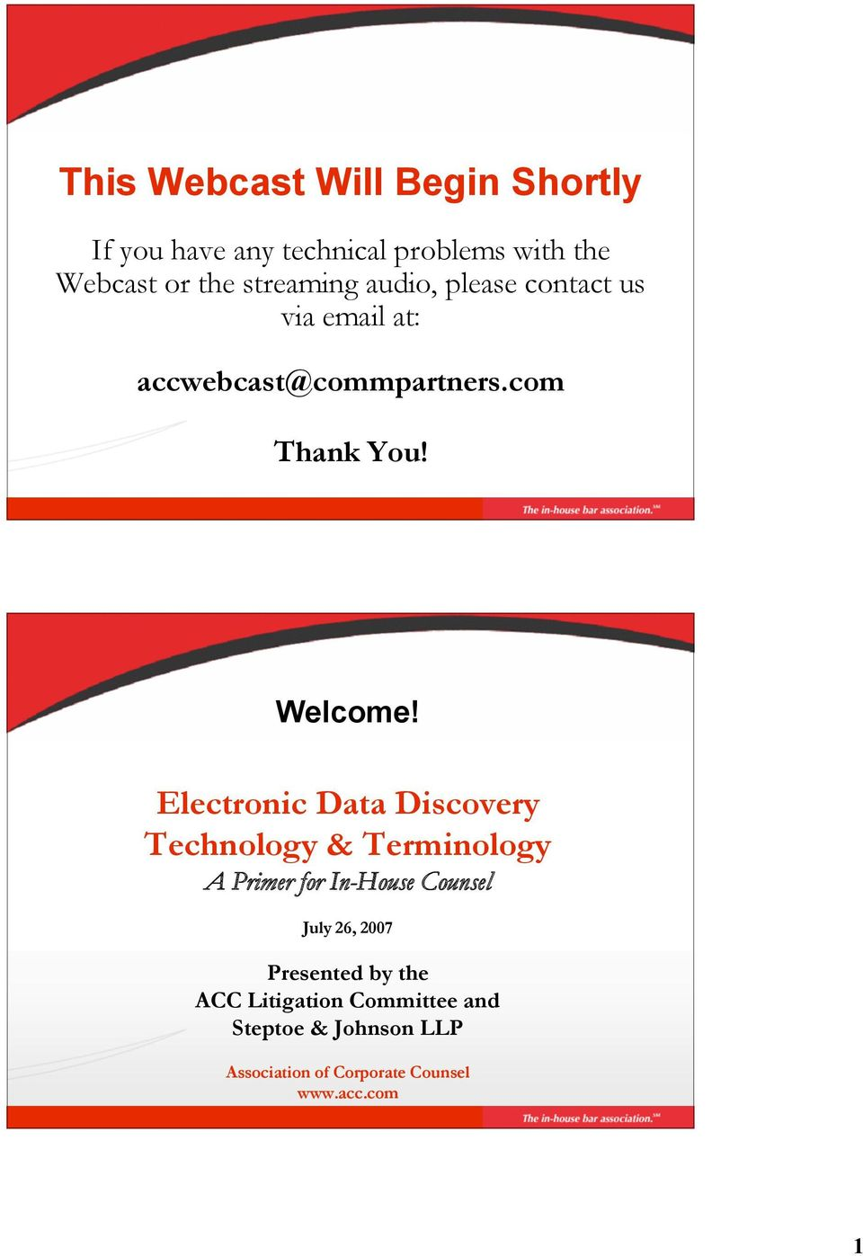 Electronic Data Discovery Technology & Terminology A Primer for In-House Counsel July 26, 2007