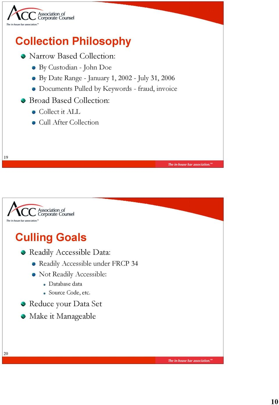 ALL Cull After Collection 19 Page 20 Culling Goals Readily Accessible Data: Readily Accessible under