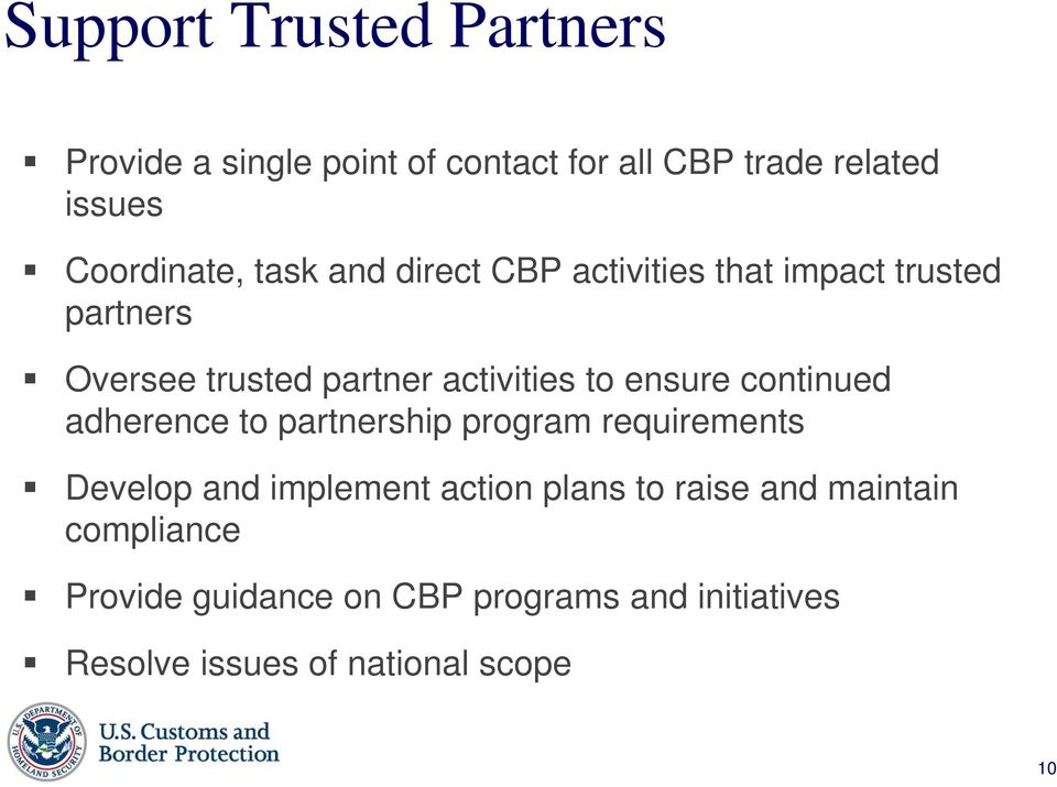 continued adherence to partnership program requirements Develop and implement action plans to raise and