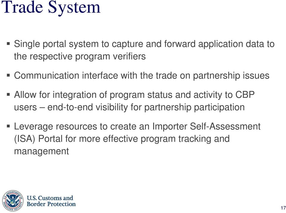 program status and activity to CBP users end-to-end visibility for partnership participation Leverage