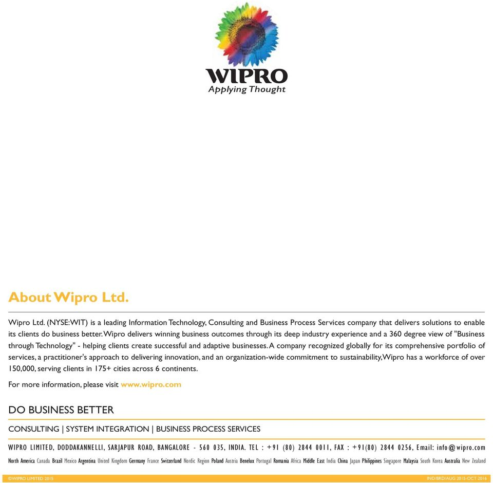 A company recognized globally for its comprehensive portfolio of services, a practitioner's approach to delivering innovation, and an organization-wide commitment to sustainability,wipro has a