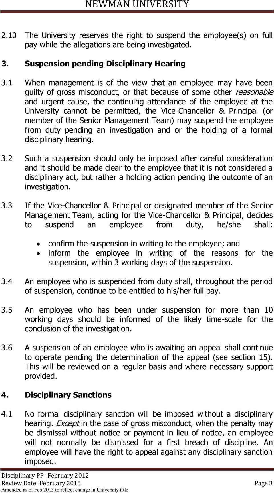 University cannot be permitted, the Vice-Chancellor & Principal (or member of the Senior Management Team) may suspend the employee from duty pending an investigation and or the holding of a formal