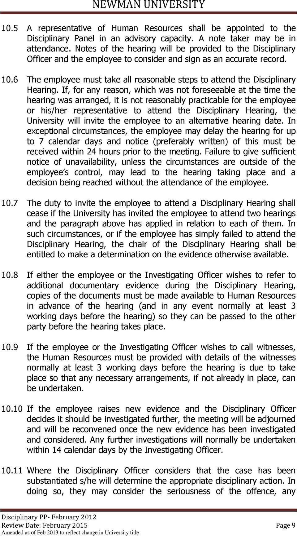 6 The employee must take all reasonable steps to attend the Disciplinary Hearing.