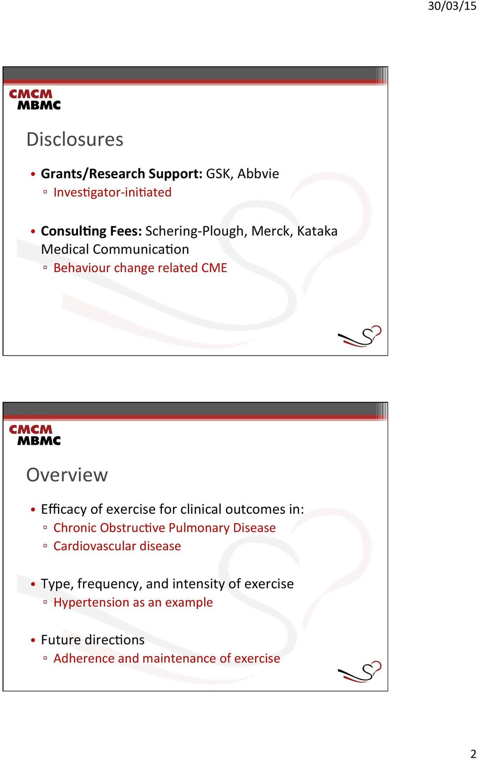 on Behaviour change related CME Overview Efficacy of exercise for clinical outcomes in: Chronic
