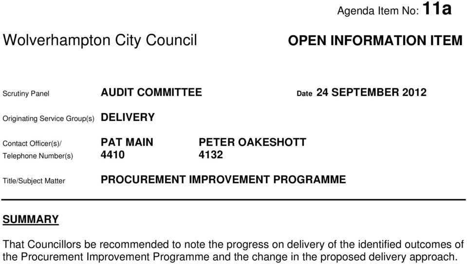 Title/Subject Matter PROCUREMENT IMPROVEMENT PROGRAMME SUMMARY That Councillors be recommended to note the progress on