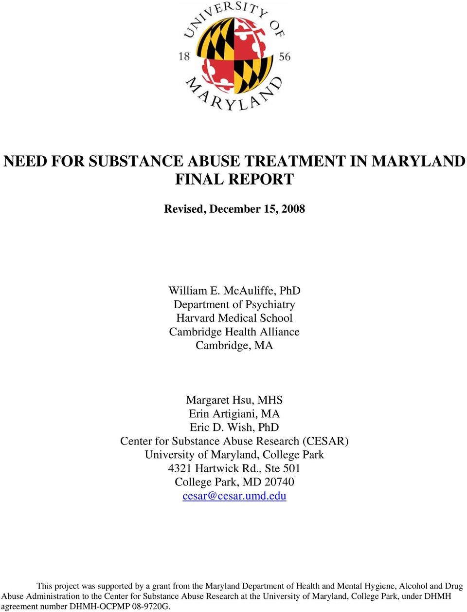 Wish, PhD Center for Substance Abuse Research (CESAR) University of Maryland, College Park 4321 Hartwick Rd., Ste 501 College Park, MD 20740 cesar@cesar.umd.