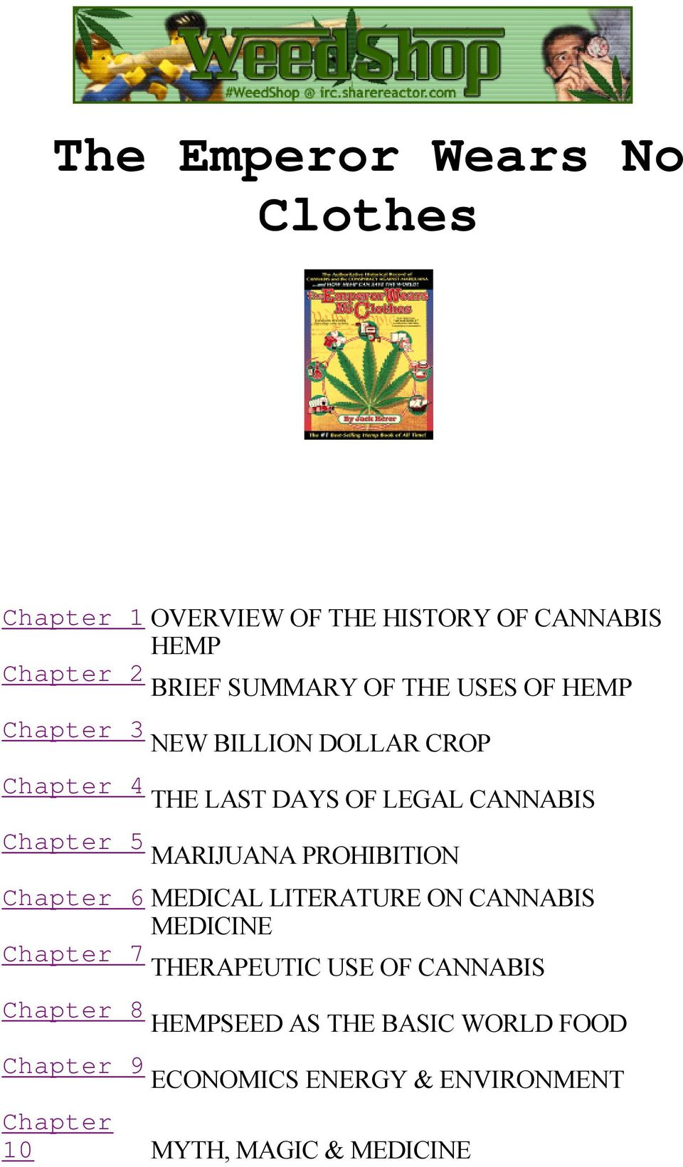 MARIJUANA PROHIBITION Chapter 6 MEDICAL LITERATURE ON CANNABIS MEDICINE Chapter 7 THERAPEUTIC USE OF CANNABIS