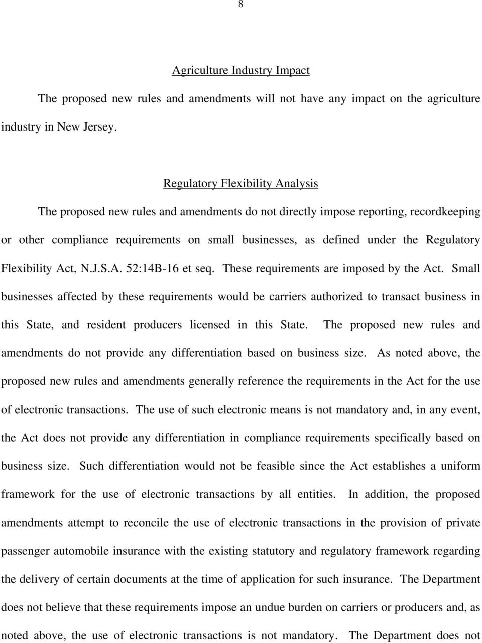 Regulatory Flexibility Act, N.J.S.A. 52:14B-16 et seq. These requirements are imposed by the Act.