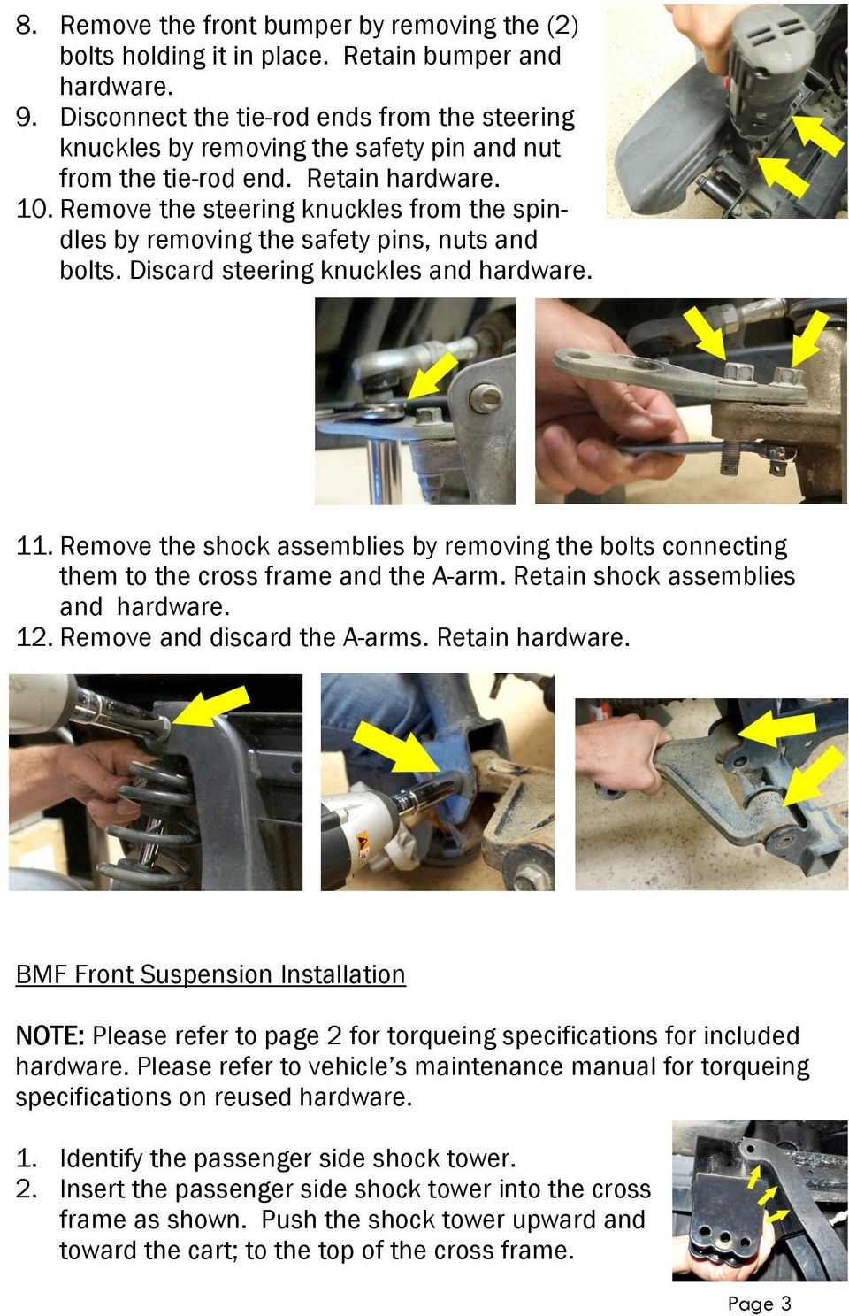 Remove the steering knuckles from the spindles by removing the safety pins, nuts and bolts. Discard steering knuckles and hardware. 11.